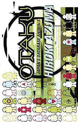 Otaku By Azuma, Hiroki/ Abel, Jonathan E. (TRN)/ Kono, Shion (TRN)